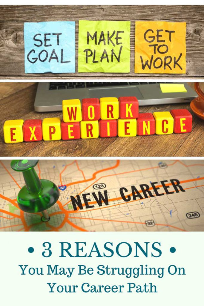 3 Reasons You May Be Struggling On Your Career Path